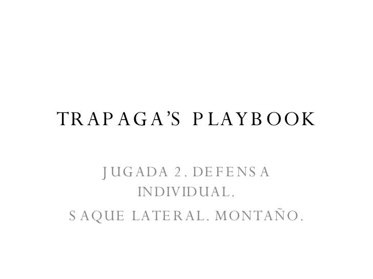 TRAPAGA'S PLAYBOOK JUGADA 2. DEFENSA INDIVIDUAL. SAQUE LATERAL. MONTAÑO.