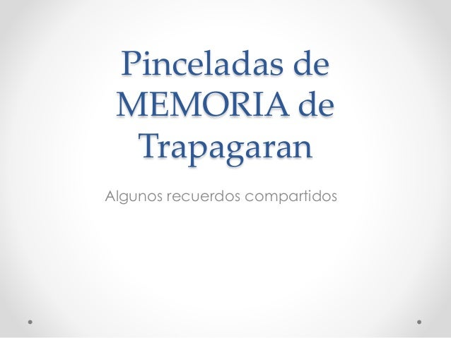 Pinceladas de MEMORIA de Trapagaran Algunos recuerdos compartidos
