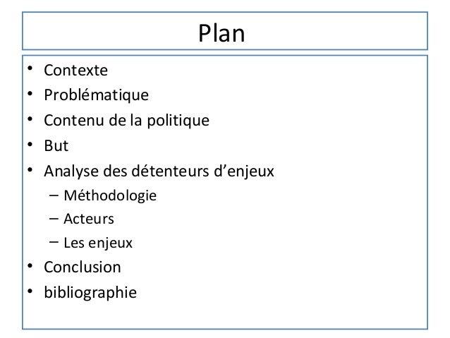 Plan•   Contexte•   Problématique•   Contenu de la politique•   But•   Analyse des détenteurs d'enjeux    – Méthodologie  ...