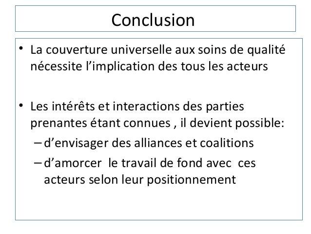 Conclusion• La couverture universelle aux soins de qualité  nécessite l'implication des tous les acteurs• Les intérêts et ...
