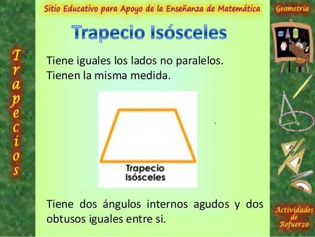 Tiene sus cuatro lados desiguales.Sus cuatro ángulos internos poseendiferentes medidas.