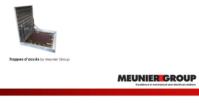 Meunier Excellence in mechanical and electrical solutions Trappes d'accès by Meunier Group