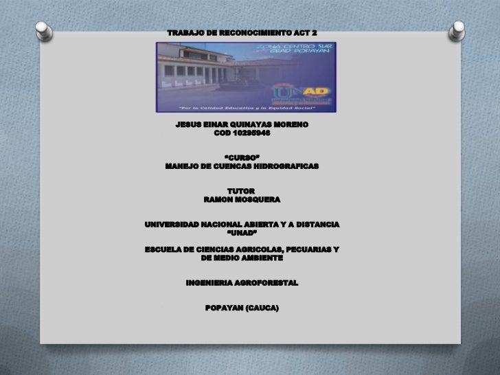 """TRABAJO DE RECONOCIMIENTO ACT 2      JESUS EINAR QUINAYAS MORENO              COD 10295946                """"CURSO""""    MANEJ..."""