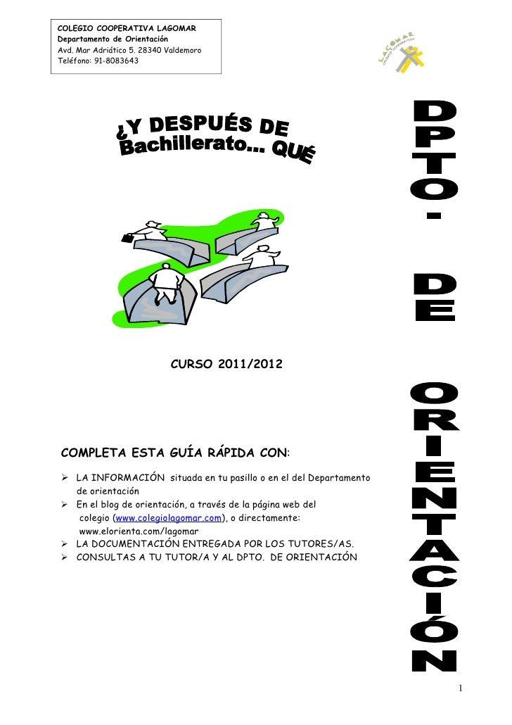 COLEGIO COOPERATIVA LAGOMARDepartamento de OrientaciónAvd. Mar Adriático 5. 28340 ValdemoroTeléfono: 91-8083643           ...