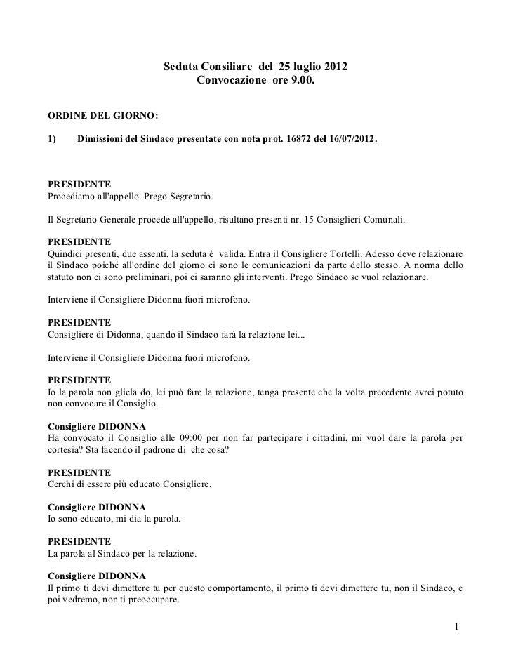 Seduta Consiliare del 25 luglio 2012                                   Convocazione ore 9.00.ORDINE DEL GIORNO:1)     Dimi...