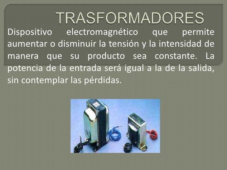 TRASFORMADORES <br />Dispositivo electromagnético que permite aumentar o disminuir la tensión y la intensidad de manera qu...
