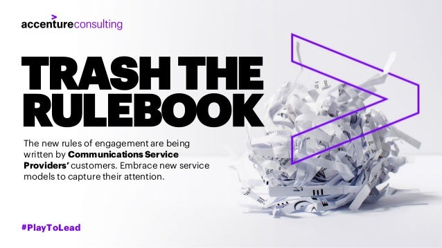 TRASHTHE RULEBOOKThe new rules of engagement are being written by CommunicationsService Providers'customers. Embrace new s...