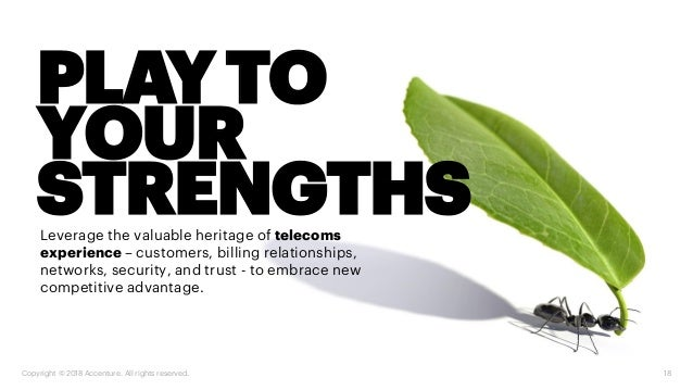 Leverage the valuable heritage of telecoms experience – customers, billing relationships, networks, security, and trust - ...