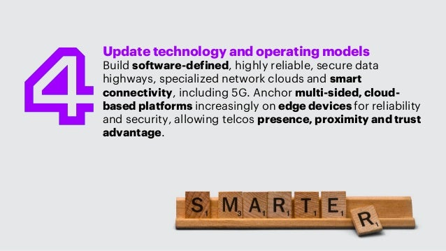 Update technology and operating models Build software-defined, highly reliable, secure data highways, specialized network ...