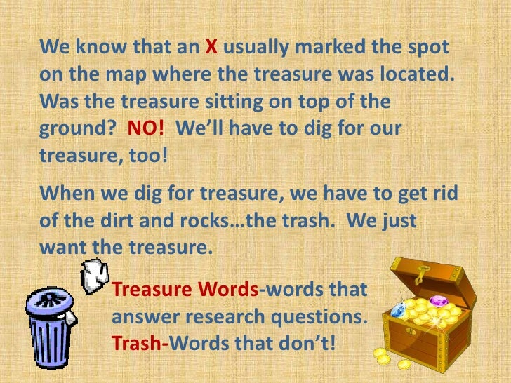 We know that an X usually marked the spot on the map where the treasure was located.  Was the treasure sitting on top of t...