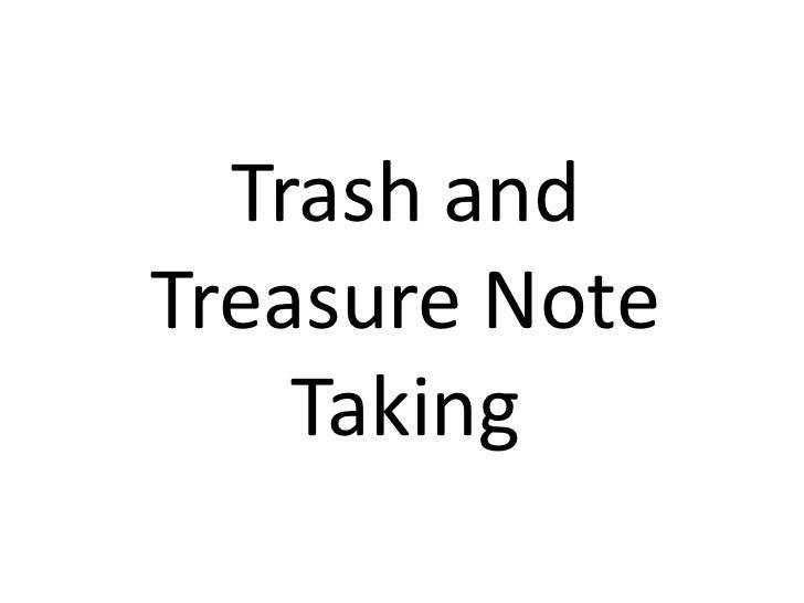 Trash and Treasure Note Taking<br />
