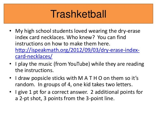 Trashketball  • My high school students loved wearing the dry-erase  index card necklaces. Who knew? You can find  instruc...