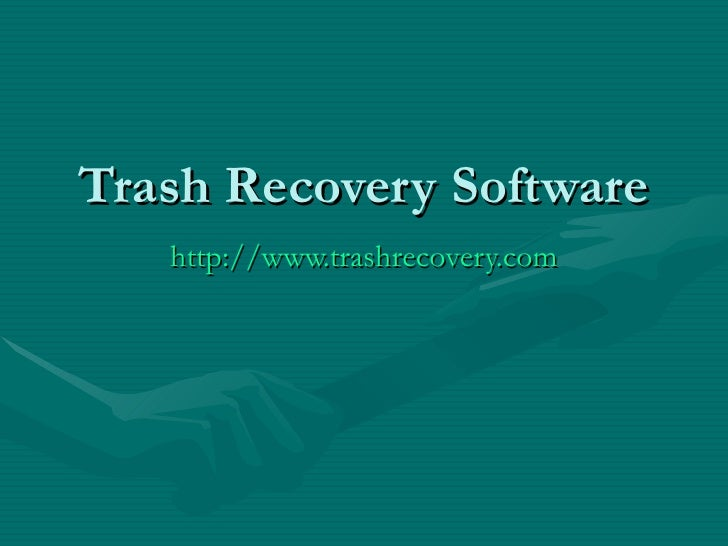 Trash Recovery Software http://www.trashrecovery.com