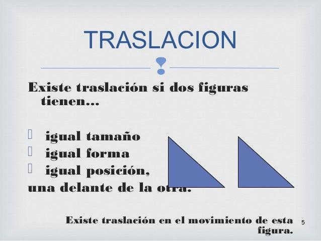 0f26b21f8c Traslación  Reflexión  Rotación 4 Existen distintas formas de mover una  figura plana; 5.
