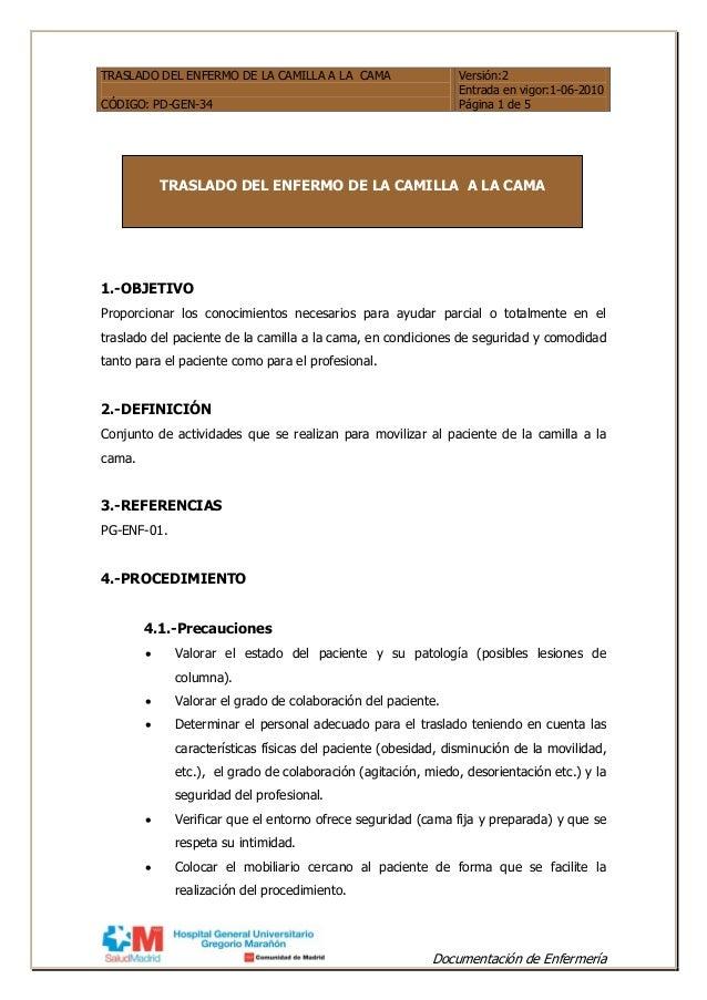TRASLADO DEL ENFERMO DE LA CAMILLA A LA CAMA CÓDIGO: PD-GEN-34 Versión:2 Entrada en vigor:1-06-2010 Página 1 de 5 Document...
