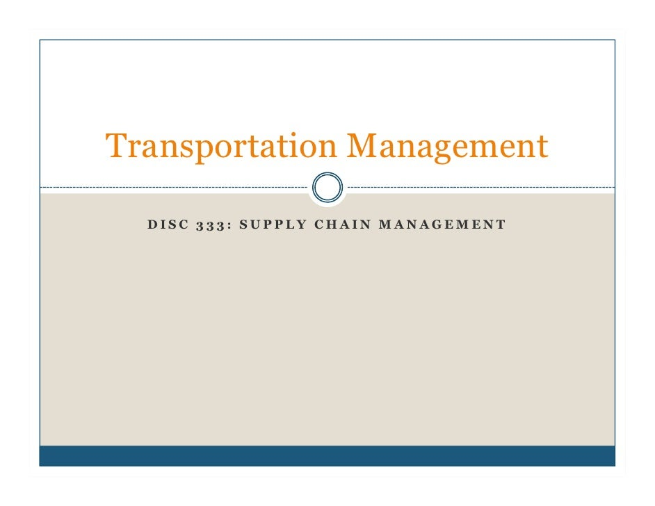 Transportation Management  DISC 333: SUPPLY CHAIN MANAGEMENT