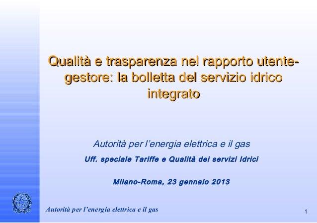Qualità e trasparenza nel rapporto utente-  gestore: la bolletta del servizio idrico                 integrato            ...