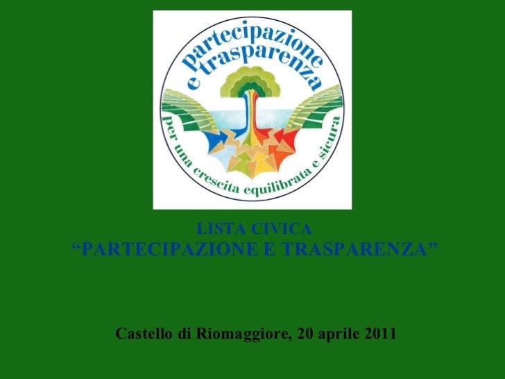 """LISTA CIVICA """"PARTECIPAZIONE E TRASPARENZA"""" Castello di Riomaggiore, 20 aprile 2011"""