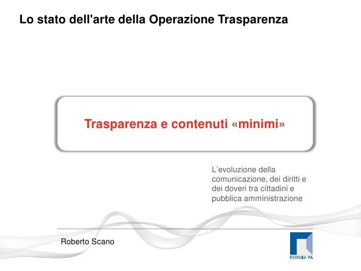 Lo stato dellarte della Operazione Trasparenza            Trasparenza e contenuti «minimi»                                ...