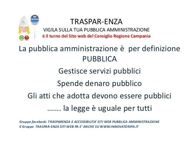TRASPAR-ENZA             VIGILA SULLA TUA PUBBLICA AMMINISTRAZIONE            è il turno del Sito web del Consiglio Region...