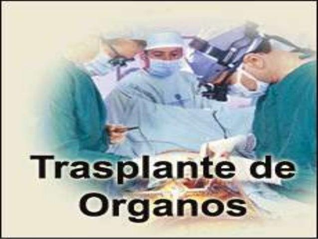 ¿QUÉ ES UN          TRASPLANTE?Un trasplante consiste enreemplazar órganos,tejidos o células dañadosde una persona por otr...