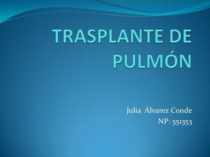 Julia Álvarez Conde          NP: 551353