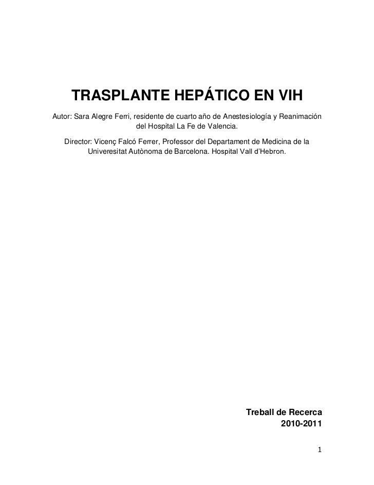 TRASPLANTE HEPÁTICO EN VIHAutor: Sara Alegre Ferri, residente de cuarto año de Anestesiología y Reanimación               ...