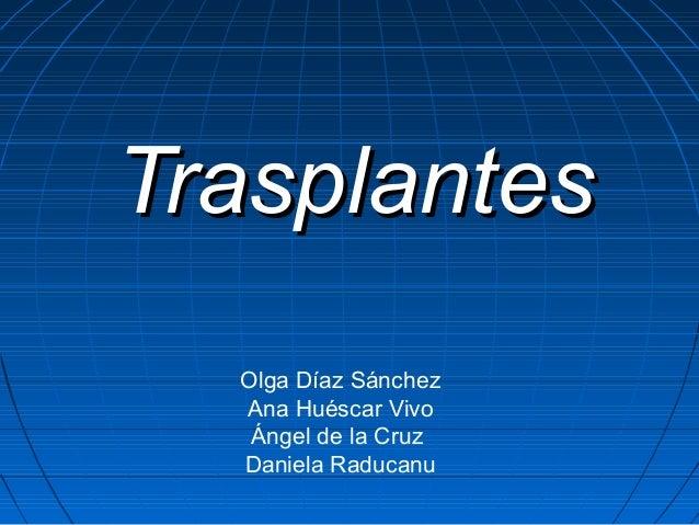 Trasplantes Olga Díaz Sánchez Ana Huéscar Vivo Ángel de la Cruz Daniela Raducanu