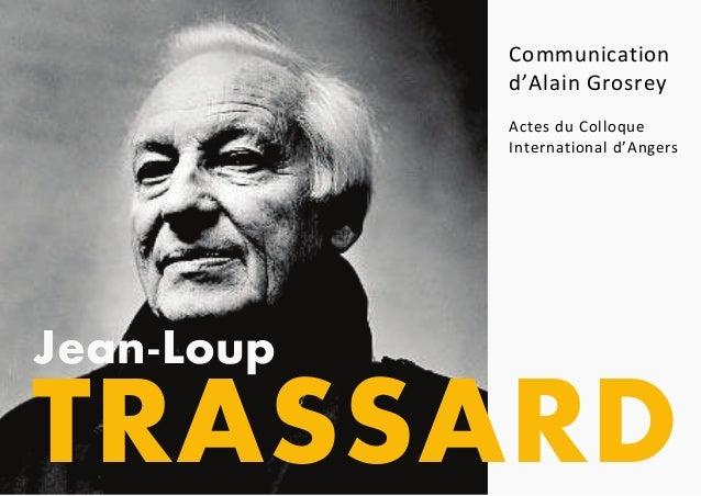 TRASSARD Jean-Loup Communication d'Alain Grosrey Actes du Colloque International d'Angers