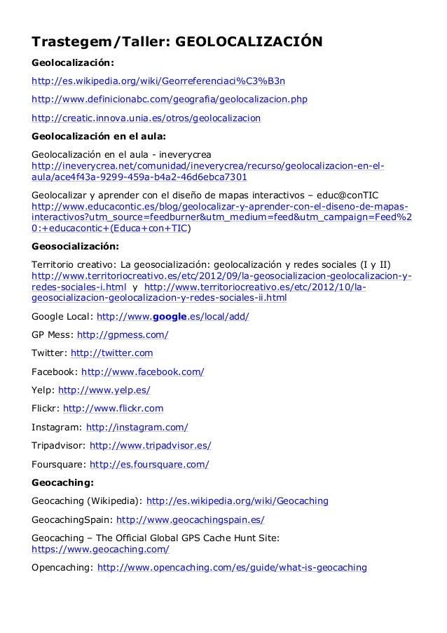 Trastegem/Taller: GEOLOCALIZACIÓN Geolocalización: http://es.wikipedia.org/wiki/Georreferenciaci%C3%B3n http://www.definic...