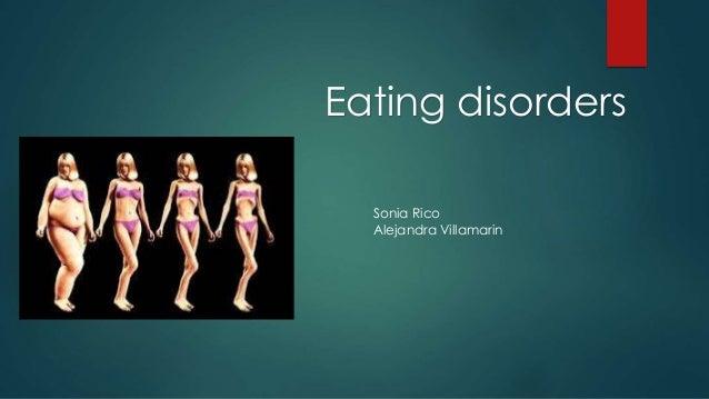 Eating disorders  Sonia Rico  Alejandra Villamarin