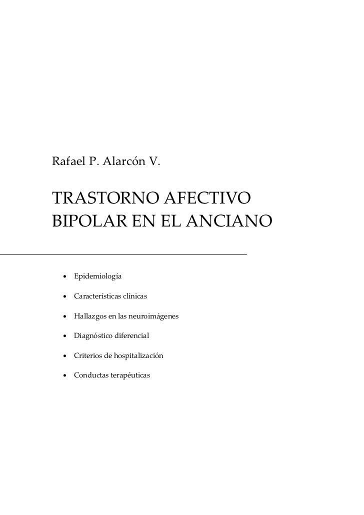 RafaelP.AlarcónV.TRASTORNOAFECTIVOBIPOLARENELANCIANO  · Epidemiología  · Característicasclínicas  · Hallazgos...