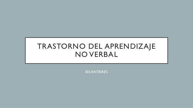 TRASTORNO DEL APRENDIZAJE NO VERBAL IES ANTARES