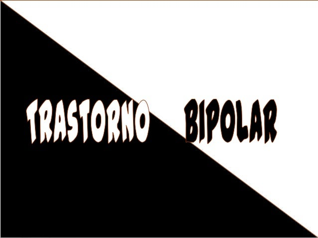 ¿Qué es El trastorno Bipolar?        Definiciones