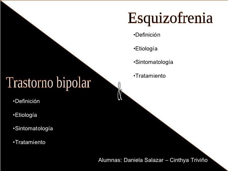 Esquizofrenia <ul><li>Definición </li></ul><ul><li>Etiología </li></ul><ul><li>Sintomatología </li></ul><ul><li>Tratamient...