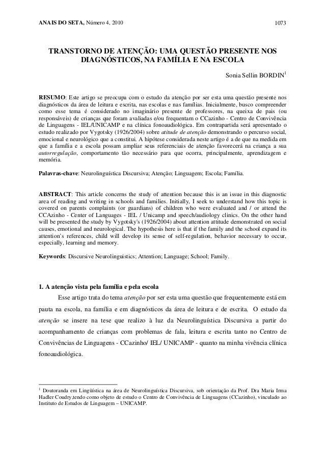 ANAIS DO SETA, Número 4, 2010 1073 TRANSTORNO DE ATENÇÃO: UMA QUESTÃO PRESENTE NOS DIAGNÓSTICOS, NA FAMÍLIA E NA ESCOLA So...