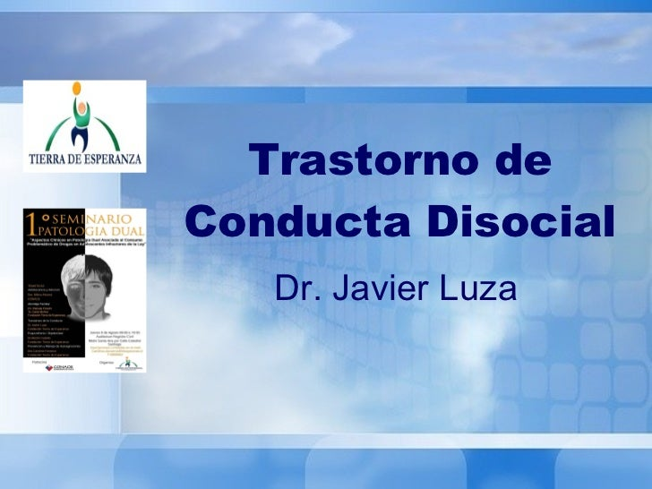 Trastorno de Conducta Disocial Dr. Javier Luza