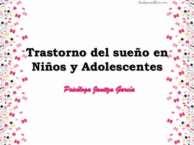 Trastorno del sueño en Niños y Adolescentes Psicóloga Janitza García
