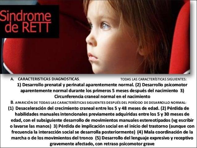A. CARACTERISTICAS DIAGNOSTICAS.  TODAS LAS CARACTERÍSTICAS SIGUIENTES:  1) Desarrollo prenatal y perinatal aparentemente ...
