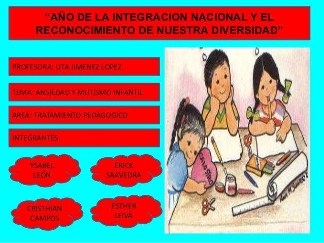 """""""AÑO DE LA INTEGRACION NACIONAL Y EL      RECONOCIMIENTO DE NUESTRA DIVERSIDAD""""PROFESORA: LITA JIMENEZ LOPEZTEMA: ANSIEDAD..."""
