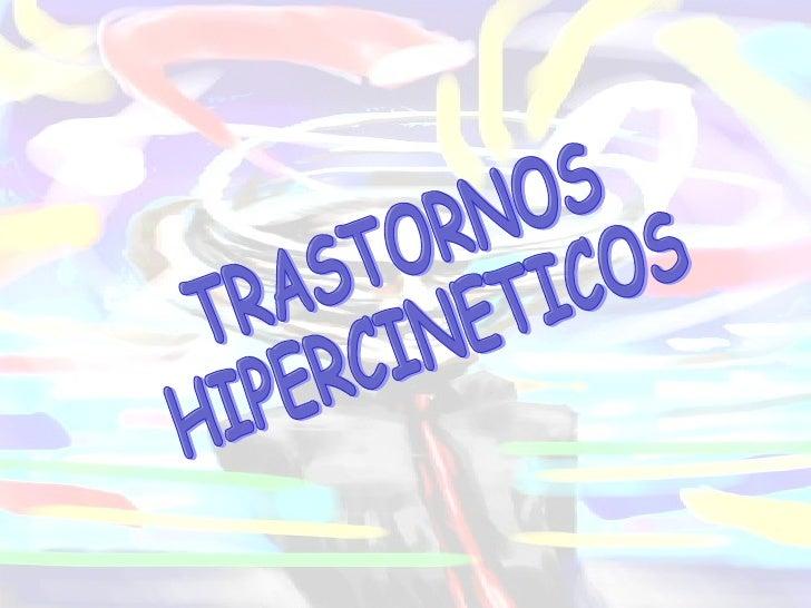 TRASTORNOS  HIPERCINETICOS