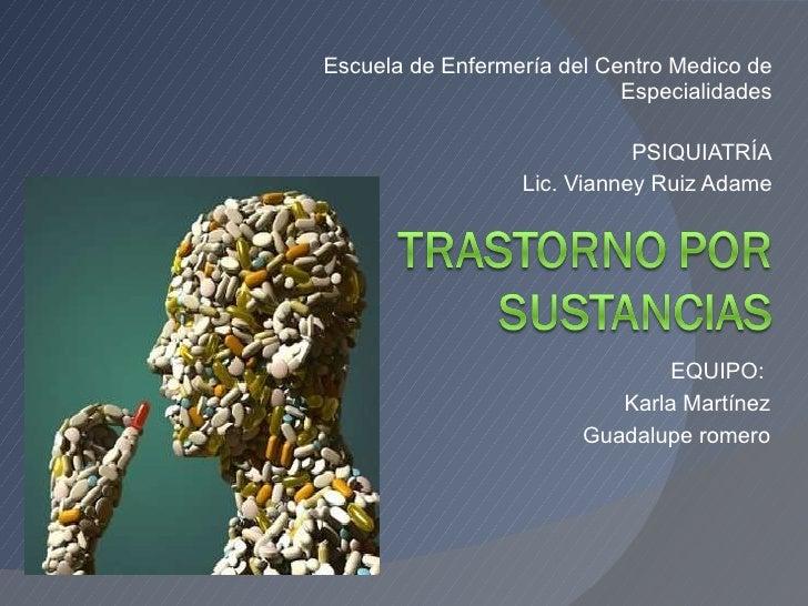 Escuela de Enfermería del Centro Medico de Especialidades PSIQUIATRÍA Lic. Vianney Ruiz Adame EQUIPO:  Karla Martínez Guad...