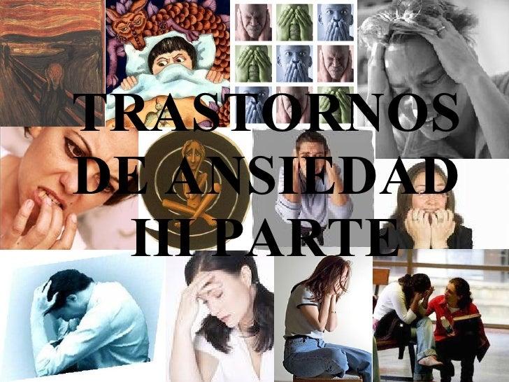 TRASTORNOS DE ANSIEDAD III PARTE