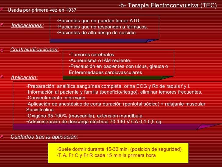 -b- Terapia Electroconvulsiva (TEC) Usada por primera vez en 1937 Indicaciones: <ul><li>Pacientes que no puedan tomar ATD....