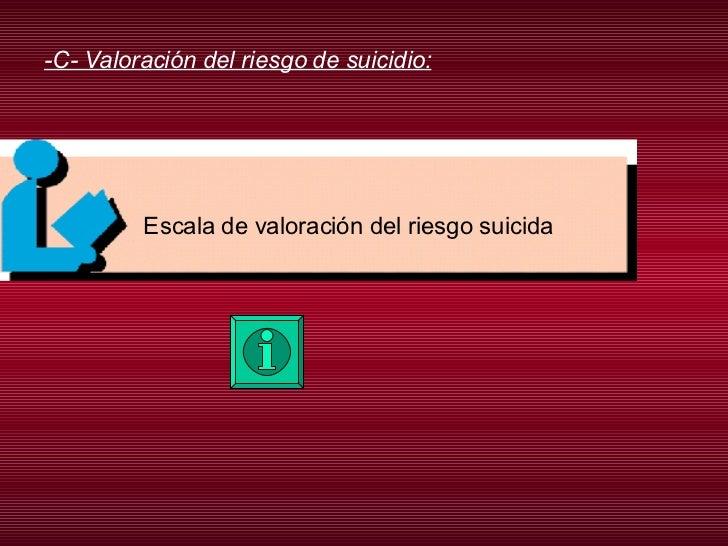 -C- Valoración del riesgo de suicidio: Escala de valoración del riesgo suicida
