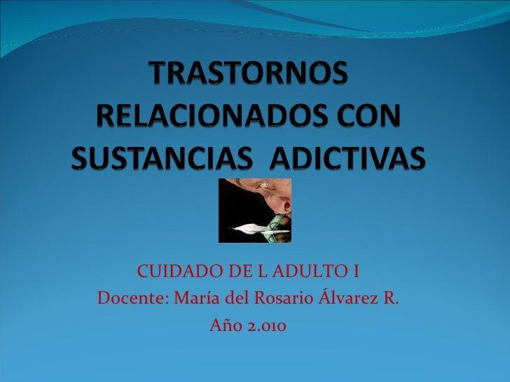 CUIDADO DE L ADULTO I Docente: María del Rosario Álvarez R. Año 2.010
