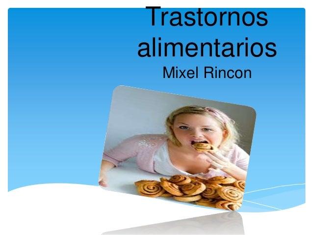 Trastornosalimentarios  Mixel Rincon