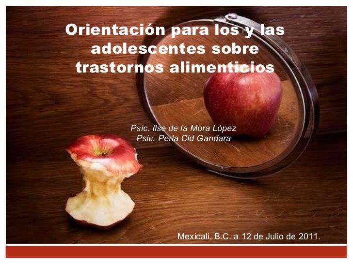 Psicologa Ilse De La Mora  López Psicologa Perla Cid  Gándara Orientación para los y las adolescentes sobre trastornos ali...