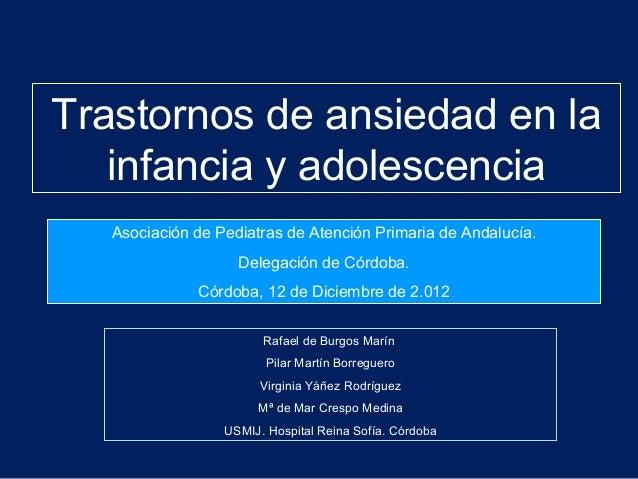 Trastornos de ansiedad en la   infancia y adolescencia   Asociación de Pediatras de Atención Primaria de Andalucía.       ...