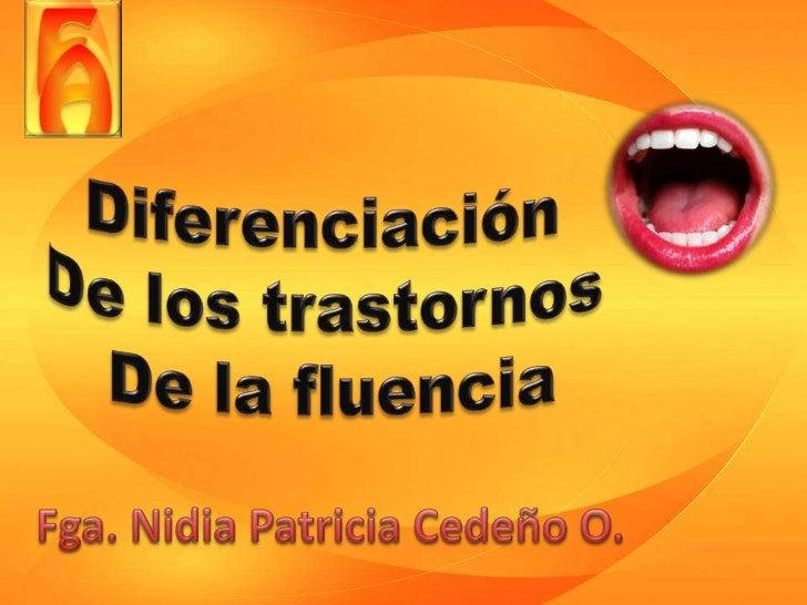 Disfluencias           Disfemia Hesitación             Repetición de sílaba Interjecciones         Repetición de          ...